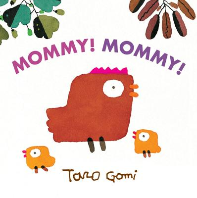Mommy! Mommy! by Taro Gomi at Crayons and Croissants